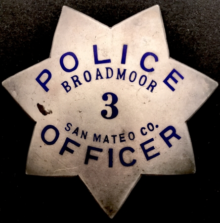 Broadmoor #3 Police Officer San Mateo Co.  Badge is made by Irvine & Jachens and is dated on the reverse 8-22-51.