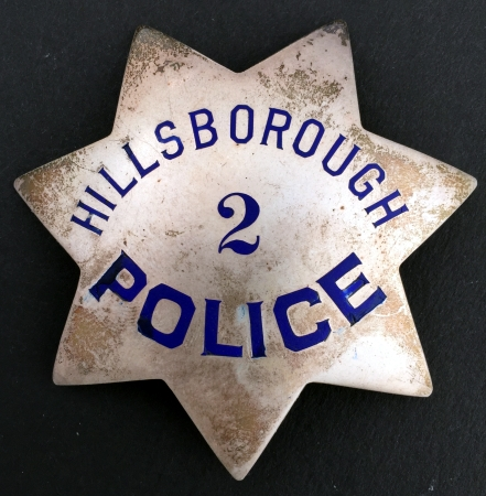 Hillsborough Police badge #2, sterling and  Hallmarked Irvine & Jachens Mission St. S.F. and dated 1930.