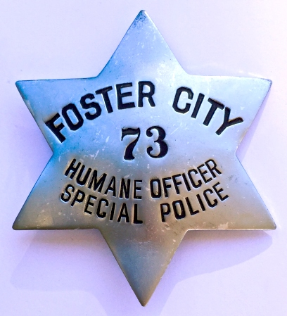 Foster City Humane Officer Special Police badge #73.